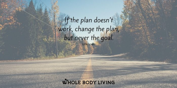 hb-if-the-plan-doesnt-work-change-the-plan-but-never-the-goal-author-unknown