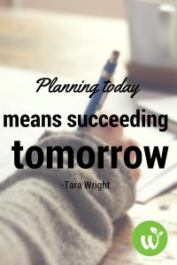 BL -Planning today means succeeding tomorrow- -Tara Wright