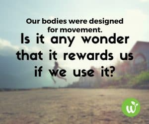 FB Our bodies were designed for movement. Is it any wonder that it rewards us if we use it-