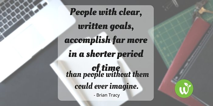 HB People with clear, written goals, accomplish far more in a shorter period of time than people without them could ever imagine