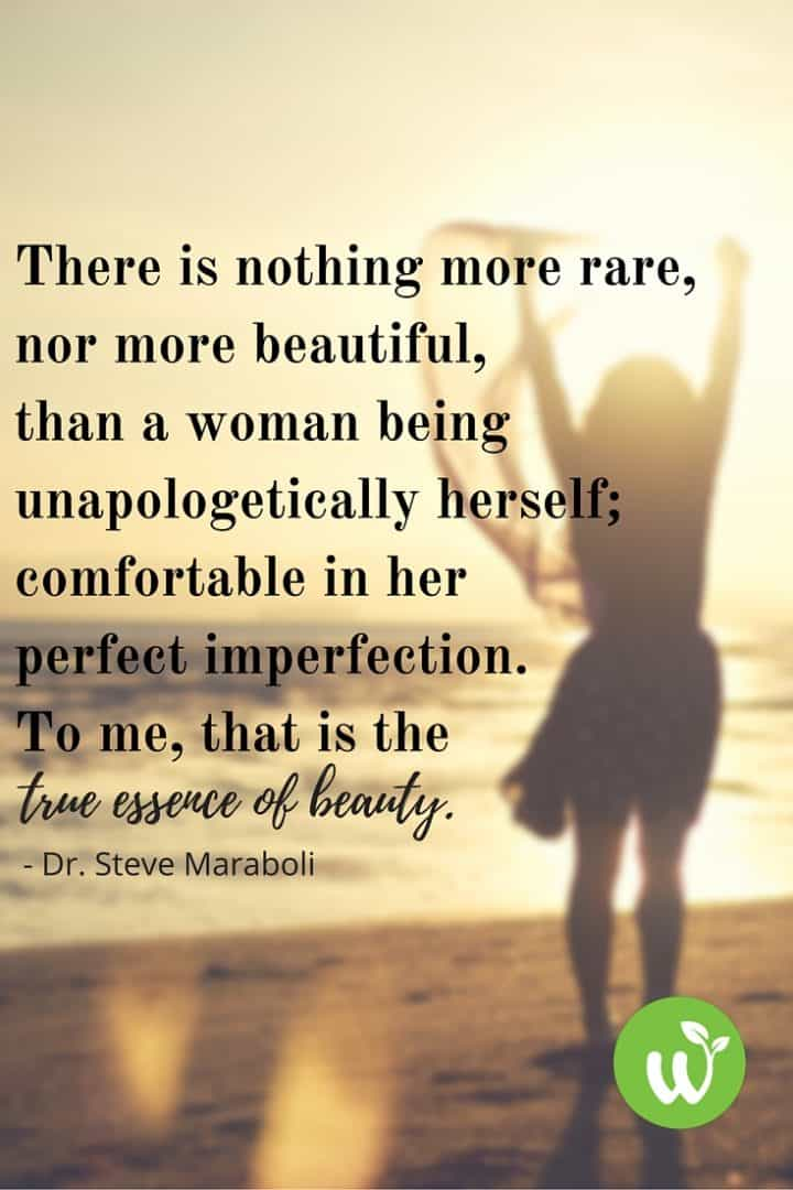 PIN There is nothing more rare,nor more beautiful,than a woman beingunapologetically herself;comfortable in herperfect imperfection.To me, that is the
