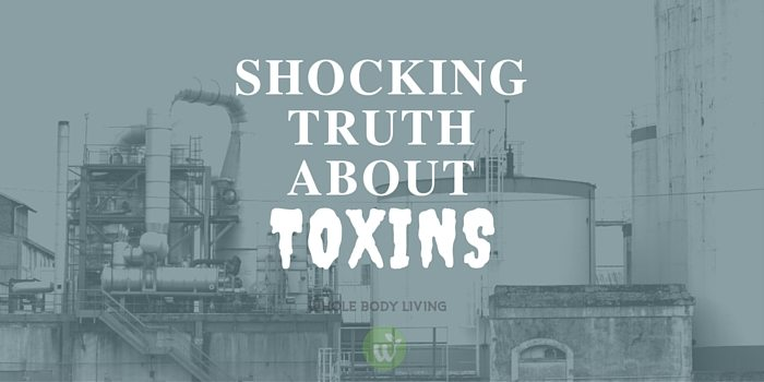 BL Shocking Truth About Toxins