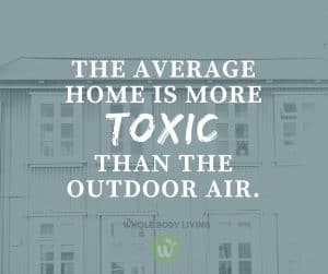 FB The average home is more toxic than the outdoor air.