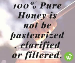 FB 100% Pure Honey is not be pasteurized, clarified or filtered.
