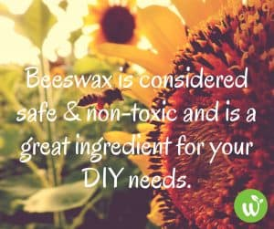 FB Beeswax is considered safe & non-toxic and is a great ingredient for your DIY needs.