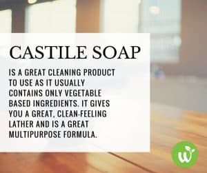 You can have a toxin free home using castile soap