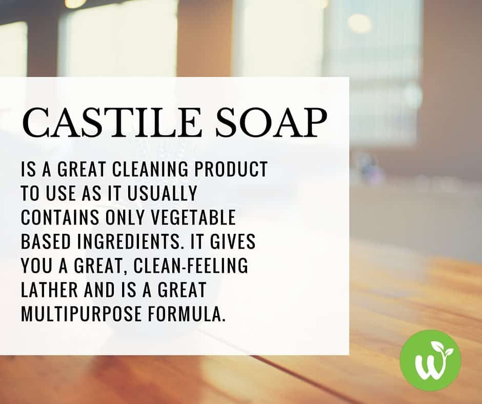 Castile-soap-is-a-great-cleaning-product and safe cleaning ingredient