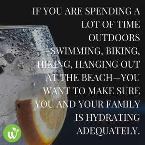 IN If you are spending a lot of time outdoors