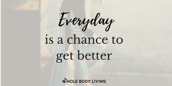 how to get better everyday
