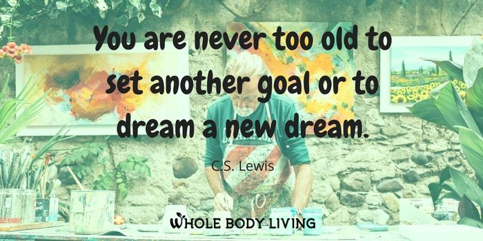 hb-you-are-never-too-old-to-set-another-goal-or-to-dream-a-new-dream-c-s-lewis