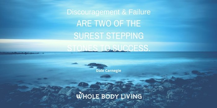 hb-discouragement-and-failure-are-two-of-the-surest-stepping-stones-to-success-dale-carnegie-wbl-whole-body-living-tara-wright