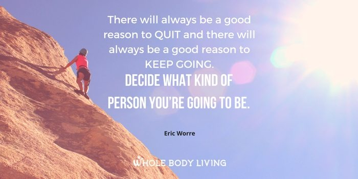 hb-there-will-always-be-a-good-reason-to-quit-and-there-will-always-be-a-good-reason-to-keep-going-decide-what-kind-of-person-youre-going-to-be-%e2%80%95-eric-worre-wbl-w