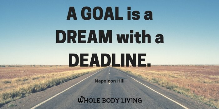 hb-a-goal-is-a-dream-with-a-deadline-napoleon-hill-wbl-whole-body-living-tara-wright