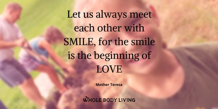 hb-let-us-always-meet-each-other-with-smile-for-the-smile-is-the-beginning-of-love-mother-teresa-wbl-whole-body-living-tara-wright