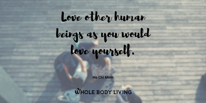 hb-love-other-human-beings-as-you-would-love-yourself-ho-chi-minh