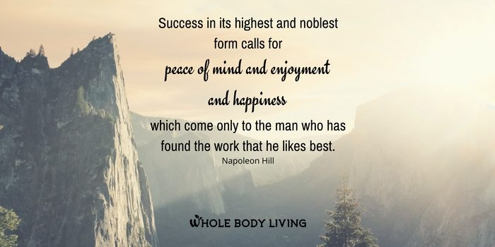 hb-success-in-its-highest-and-noblest-form-calls-for-peace-of-mind-and-enjoyment-and-happiness-which-come-only-to-the-man-who-has-found-the-work-that-he-likes-best-napoleon-hill