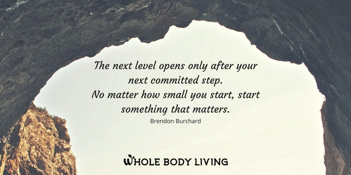 """HB """"The next level opens only after your next committed step. No matter how small you start, start something that matters."""" - Brendon Burchard"""