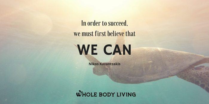 HB In order to succeed, we must first believe that we can. Nikos Kazantzakis
